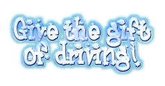 Give the gift of driving!